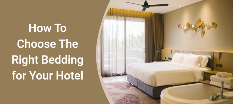 How To Choose the Right Bedding for Your Hotel – 1